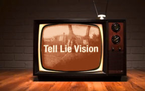 Tell Lie Vision Fake News